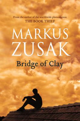 Markus Zusak - Bridge of Clay book