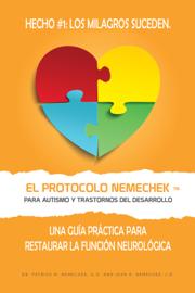 El Protocolo Nemechek ™ Para Autismo y Trastornos del Desarrollo
