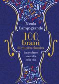 100 Brani di musica classica da ascoltare una volta nella vita Book Cover
