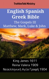 English Spanish Greek Bible The Gospels Iii Matthew Mark Luke John