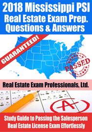 2018 Mississippi PSI Real Estate Exam Prep Questions and Answers: Study Guide to Passing the Salesperson Real Estate License Exam Effortlessly book
