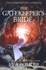 Eva Pohler - The Gatekeeper's Bride: A Prequel to The Gatekeeper's Saga ilustración