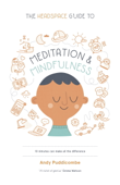 The Headspace Guide to... Mindfulness & Meditation