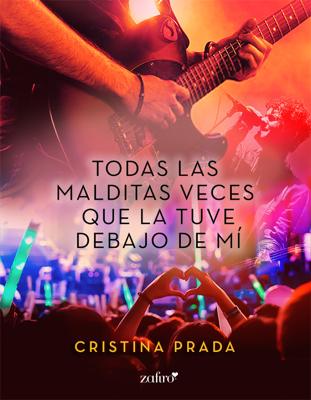 Cristina Prada - Todas las malditas veces que la tuve debajo de mí book