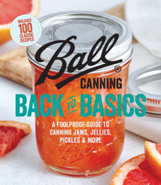 Ball Canning Back to Basics book