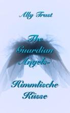 The Guardian Angels - Himmlische Küsse