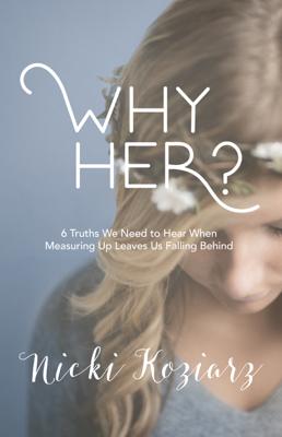 Why Her? - Nicki Koziarz book