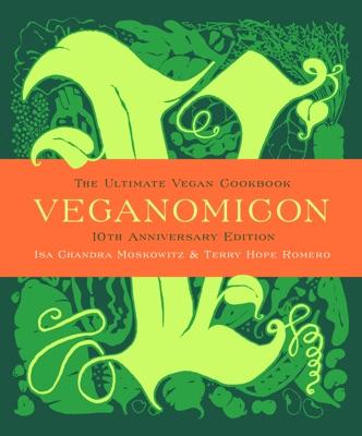 Veganomicon (10th Anniversary Edition)