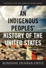 An Indigenous Peoples' History of the United States