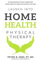 Launch into Home Health Physical Therapy
