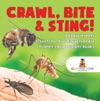 Crawl Bite  Sting Deadly Insects  Insects For Kids Encyclopedia  Childrens Bug  Spider Books