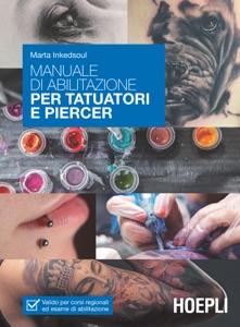 Manuale di abilitazione per tatuatori e piercer da Marta Inkedsoul