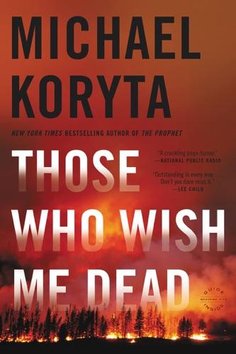 Michael Koryta - Those Who Wish Me Dead