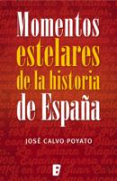 Momentos estelares de la historia de España ebook Download