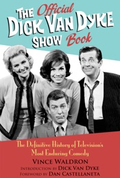The Official Dick Van Dyke Show Book [Deluxe Expanded Archive Edition]
