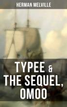 Typee & The Sequel, Omoo