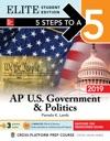 5 Steps To A 5 AP US Government  Politics 2019 Elite Student Edition
