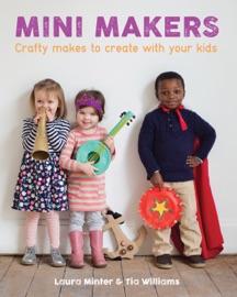 Mini Makers - Laura Minter & Tia Williams by  Laura Minter & Tia Williams PDF Download