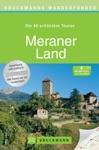Wanderfhrer Meraner Land - Die 40 Schnsten Touren Zum Wandern