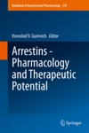 Arrestins - Pharmacology And Therapeutic Potential