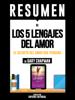 Los 5 Lenguajes Del Amor (The 5 Love Languages) - Resumen Del Libro De Gary Chapman - Sapiens Editorial