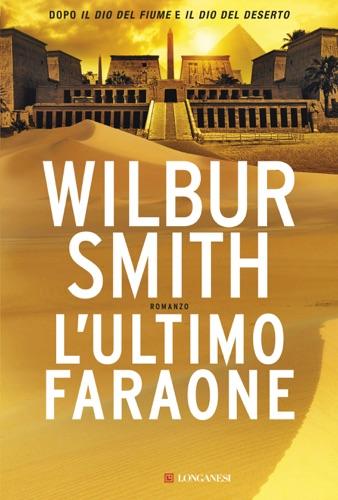 Wilbur Smith - L'ultimo faraone