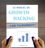 Les Editions du Faré - 100 Techniques de Growth Hacking en français :  Le Manuel du Growth Hacking artwork