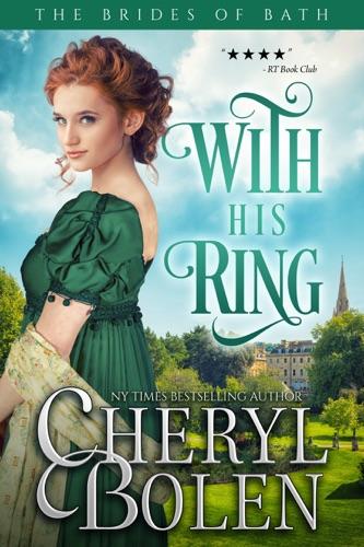 Cheryl Bolen - With His Ring