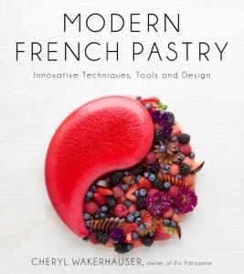 Modern French Pastry da Cheryl Wakerhauser Copertina del libro