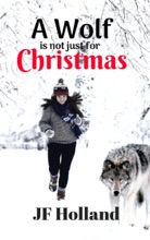 A Wolf Is Not Just For Christmas