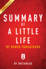 Instaread - Summary of A Little Life by Hanya Yanagihara artwork
