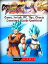 Dragon Ball Fighter Z Game Switch PC Tips Cheats Download Guide Unofficial