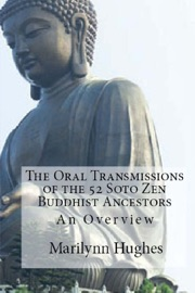 THE ORAL TRANSMISSIONS OF THE 52 SOTO ZEN ANCESTORS