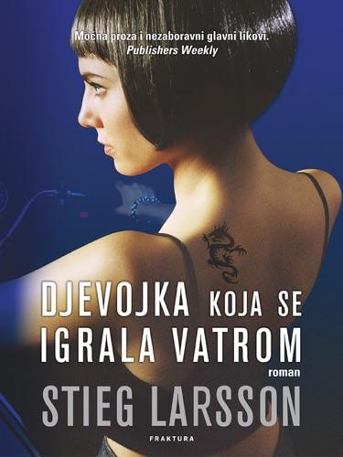 Stieg Larsson - Djevojka koja se igrala vatrom