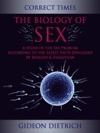 The Biology Of Sex - A Study Of The Sex Problem According To The Latest Facts Disclosed By Biology  Evolution