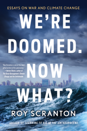 We're Doomed. Now What? book