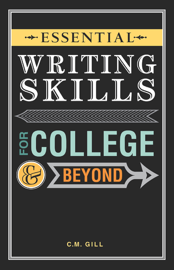 Essential Writing Skills for College and Beyond book