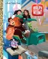 Wreck-It Ralph 2 Little Golden Book Disney Wreck-It Ralph 2