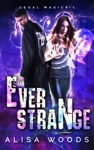 Ever Strange Legal Magick Book 1 - Paranormal Romantic Suspense