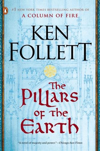 The Pillars of the Earth - Ken Follett - Ken Follett