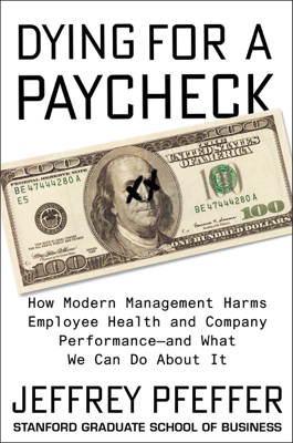 Dying for a Paycheck - Jeffrey Pfeffer book