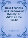 Dave Fearless And The Cave Of Mystery Or Adrift On The Pacific