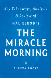 The Miracle Morning: by Hal Elrod  Key Takeaways, Analysis & Review