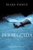 Perseguida (Um mistério de Riley Paige—Livro 5) Book Cover