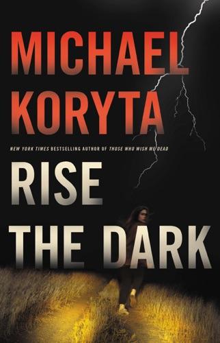Michael Koryta - Rise the Dark