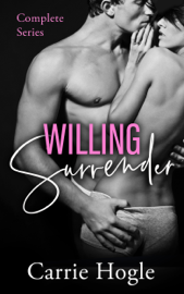 Willing Surrender - Complete Series - Carrie Hogle book summary