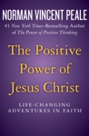 The Positive Power Of Jesus Christ