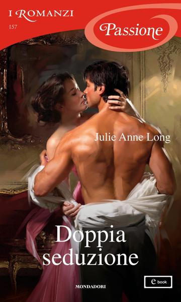 Doppia seduzione (I Romanzi Passione) di Julie Anne Long