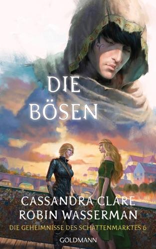 Cassandra Clare & Robin Wasserman - Die Bösen