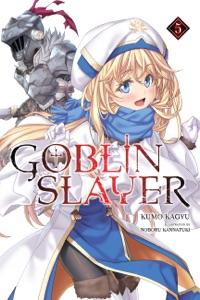 Goblin Slayer, Vol. 5 (light novel) da Kumo Kagyu & Noboru Kannatuki